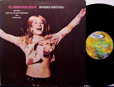 Bremers, Beverly - I'll Make You Music - Vinyl LP Record - Pop Rock