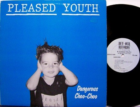 Pleased Youth - Dangerous Choo Choo - Vinyl LP Record - 1980's Private Punk Rock