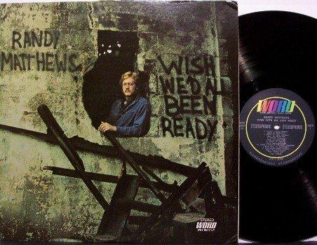 Matthews, Randy - Wish We'd All Been Ready - Vinyl LP Record - Christian