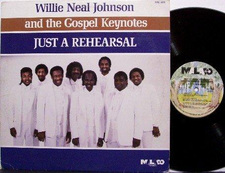 Johnson, Willie Neal & The Gospel Keynotes - Just A Rehearsal - Vinyl LP Record