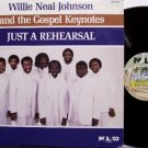 Johnson, Willie Neal & The Gospel Keynotes - Just A Rehearsal - Vinyl LP Record