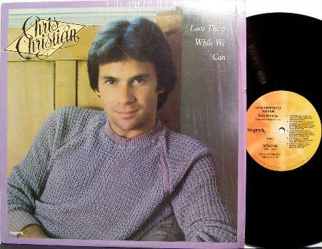 Christian, Chris - Love Them While We Can - Vinyl LP Record - Christian