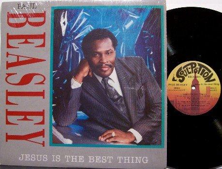 Beasley, Paul - Jesus Is The Best Thing - Vinyl LP Record - Christian Gospel