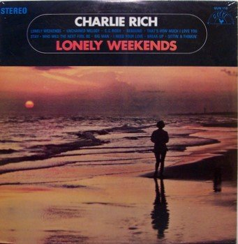 Rich, Charlie - Lonely Weekends - Sealed Vinyl LP Record - Sun Country