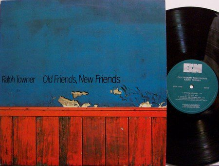 Towner, Ralph - Old Friends New Friends - Vinyl LP Record - Jazz