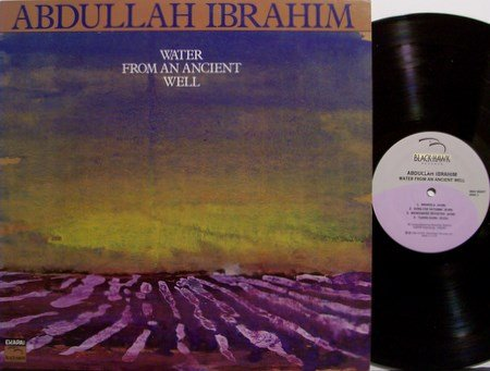 Ibrahim, Abdullah - Water From An Ancient Well - Vinyl LP Record - South Africa Jazz