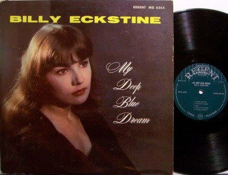 Eckstine, Billy - My Deep Blue Dream - 1957 Regent Label Mono - Jazz