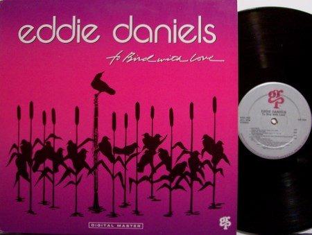 Daniels, Eddie - To Bird With Love - Vinyl LP Record - Promo - Jazz