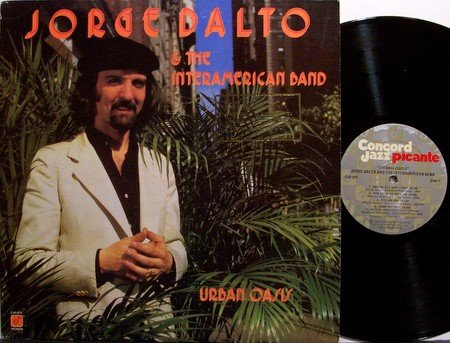 Dalto, Jorge & The Interamerican Band - Urban Oasis - Vinyl LP Record - Latin Jazz