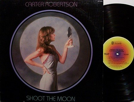 Robertson, Carter - Shoot The Moon - Vinyl LP Record - 70's Female Country