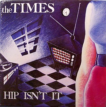 Times, The - Hip Isn't It - Sealed Vinyl LP Record - Private 80's Alternative Indie Rock