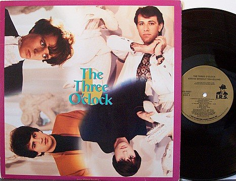 Three O'Clock, The - Arrive Without Traveling - Vinyl LP Record - IRS Label - Alternative Rock
