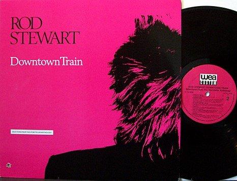 Stewart, Rod - Downtown Train - Vinyl LP Record - Canadian Pressing - Rock