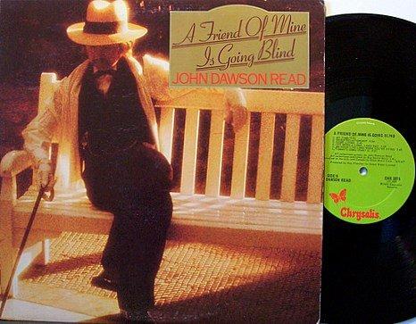 Read, John Dawson - A Friend Of Mine Is Going Blind - Vinyl LP Record - Singer Songwriter Rock