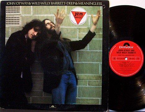Otway, John & Wild Willy Barrett - Deep and Meaningless - UK Pressing - Vinyl LP Record - Rock