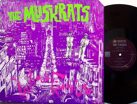 Muskrats, The - Soul Francisco - Vinyl LP Record - San Francisco Folk Punk Rock