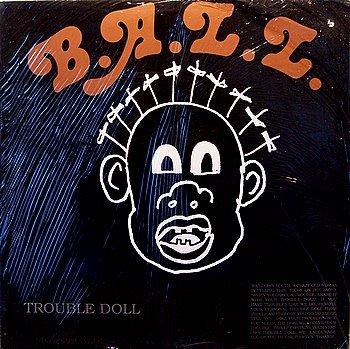 B.A.L.L. - Trouble Doll - Sealed Vinyl LP Record - Ball / B A L L - Rock