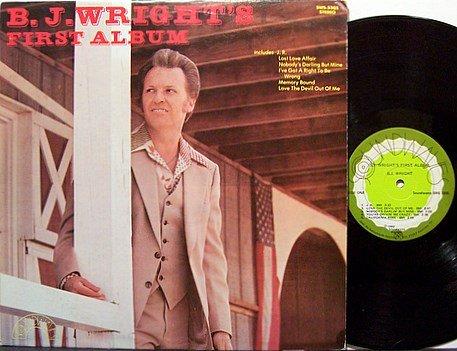B. J. Wright - B J Wright's First Album - Vinyl LP Record - B.J. BJ - J.R. - Country