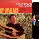 Wallace, Jerry - This One's On The House - Vinyl LP Record - Country