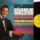 Walker, Charlie - Don't Squeeze My Sharmon - Vinyl LP Record - Country
