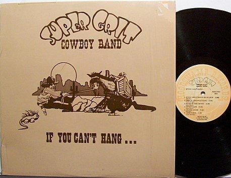 Super Grit Cowboy Band - If You Can't Hang - Vinyl LP Record - Carolina Country Rock