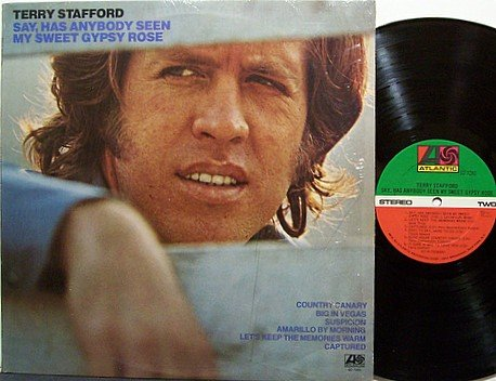 Stafford, Terry - Say Has Anybody Seen My Sweet Gypsy Rose - Vinyl LP Record - Country