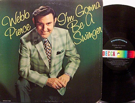 Pierce, Webb - I'm Gonna Be A Swinger - Vinyl LP Record - Country