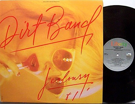 Nitty Gritty Dirt Band - Jealousy - Vinyl LP Record - Country