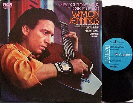 Jennings, Waylon - Ruby Don't Take Your Love To Town - Vinyl LP Record - Country