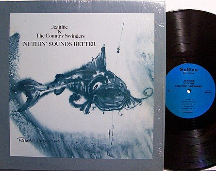 Jeanine & The Country Swingers - Nuthin' Sounds Better - Vinyl LP Record