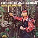 Franklin, Will - I Get High On Country Music - Sealed Vinyl LP Record