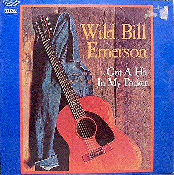 Emerson, Wild Bill - Got A Hit In My Pocket - Sealed Vinyl LP Record - Country