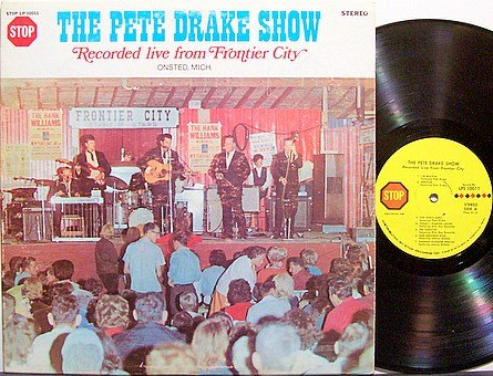 Drake, Pete - Show Recorded Live From Frontier City - Vinyl LP Record - Steel Guitar Country