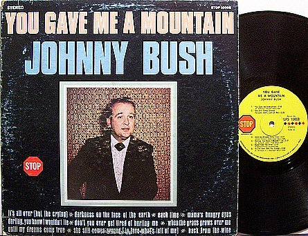 Bush, Johnny - You Gave Me A Mountain - Vinyl LP Record - Country