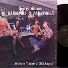 Allison, George - Barmaids & Barstools - Vinyl LP Record - Texas Country