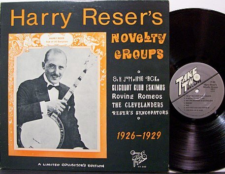 Reser, Harry - Harry Reser's Novelty Groups - Vinyl LP Record - Banjo Ragtime Weird