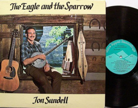 Sundell, Jon - The Eagle And The Sparrow - Vinyl LP Record + Insert - Folk