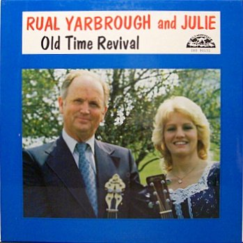 Yarbrough, Rual And Julie - Old Time Revival - Sealed Vinyl LP Record - Bluegrass Gospel