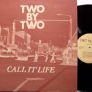 Two By Two - Call It Life - Signed - Vinyl LP Record + Insert - Christian