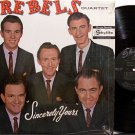 Rebels Quartet, The - Sincerely Yours - Vinyl LP Record - Southern Gospel