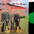 Mountain Four, The - Will You Meet Me Over Yonder - Vinyl LP Record -