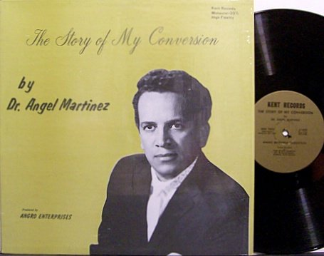 Martinez, Dr. Angel - The Story Of My Conversion - Vinyl LP Record - Christian