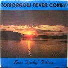 Fulton, Ross Lucky - Tomorrow Never Comes - Sealed Vinyl LP Record - Christian Gospel