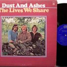 Dust And Ashes - The Lives We Share - Vinyl LP Record - Christian