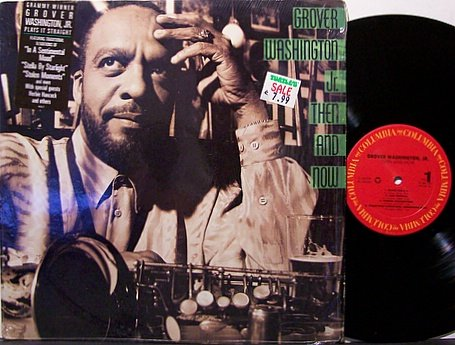 Washington Jr, Grover - Then And Now - Vinyl LP Record - Jr. - Jazz