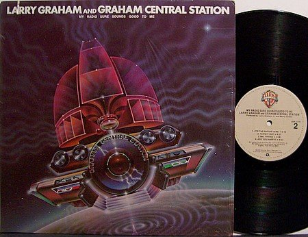 Graham, Larry & Central Station - My Radio Sure Sounds Good To Me - Vinyl LP Record - R&B Soul