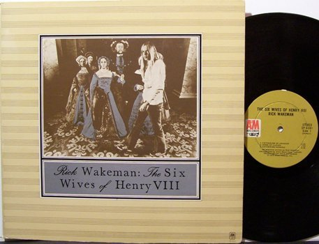 Wakeman, Rick - The Six Wives Of Henry VIII - Vinyl LP Record - Yes - Rock