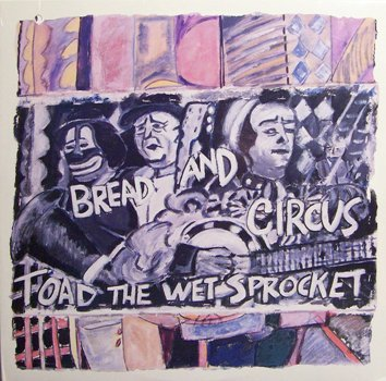 Toad The Wet Sprocket - Bread & Circus - Sealed Vinyl LP Record - Rock