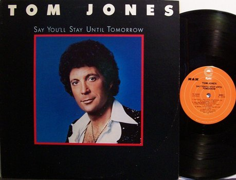 Jones, Tom - Say You'll Stay Until Tomorrow - Vinyl LP Record - Pop Rock