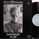 Blue Nouveaux - Darkness In Me - Vinyl LP Record - Rock